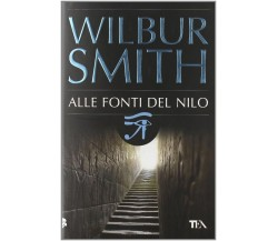 Alle fonti del Nilo - Wilbur Smith,  2009,  Tea