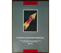 Alle origini dell'associazionismo imprenditoriale - Berta - Emblema,1994 - A
