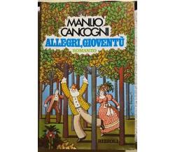Allegri, gioventù di Manlio Cancogni,  1973,  Rizzoli