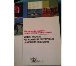Allenamento sportivo.. - A. Cazzetta - Calzetti Mariucci - 2009 - MP