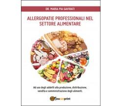 Allergopatie professionali nel settore alimentare di M. Pia Gavirati,  2016