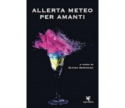 Allerta meteo per amanti di Elvira Seminara,  2020,  Algra Editore
