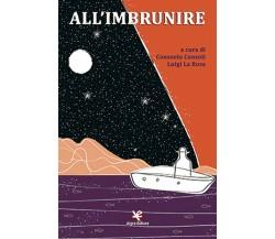 All'imbrunire di Luigi La Rosa,  2020,  Algra Editore