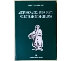 All'insegna del buon gusto nelle tradizioni giuliane - Babudri - 1995 E. Romeo L