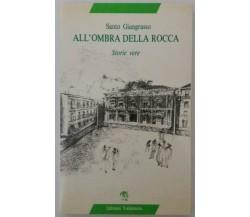 All'ombra della rocca, [...] - Santo Giangrasso - Edizioni Valdemone - 1990 - G