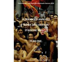 """Almanacco Annuale """"Roma 2007 Arvalia"""" 2016/17 - Enrico Roncallo,  2017,  Youcanp"""