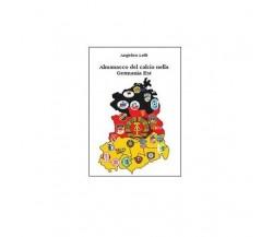Almanacco del calcio nella Germania Est - Angelico Lelli,  2014,  Youcanprint