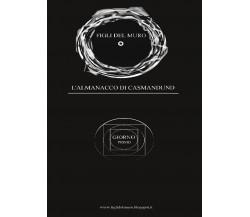 Almanacco di Casmandund - Giorno Primo di Yanuk Lurjiame,  2016,  Youcanprint