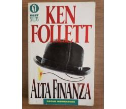 Alta finanza - K. Follett - Mondadori - 1990 - AR