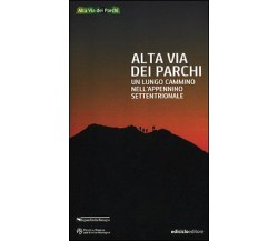 Alta via dei Parchi - Aa. Vv. - 2012 - Ediciclo - lo