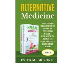 Alternative Medicine Bible (2 Books in 1) di Ester Medicrone,  2021,  Youcanprin