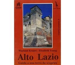 Alto Lazio. Guida a una terra da scoprire di Wayland Kennet, Elisabeth Young,  1