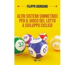 Altri sistemi simmetrici PER IL GIOCO DEL LOTTO a sviluppo ciclico di Filippo G