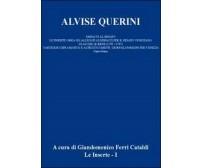Alvise Querini. Dispacci al Senato Vol.1  di Giandomenico Ferri Cataldi,  2012