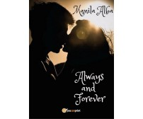 Always and Forever di Manila Alba,  2017,  Youcanprint