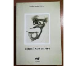 Amami con amore - Rosalba Adriana Cassinari - Edizioni - 1999 - M