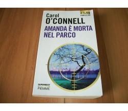 Amanda è morta nel parco - Carol O'Connel