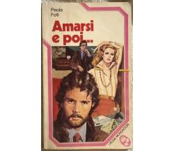 Amarsi e poi... di Paola Foti,  1979,  Mondadori
