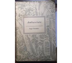 Ambasciate - Roger Peyrefitte - Longanesi - 1952 - M