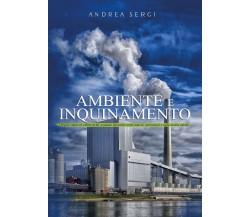 Ambiente e inquinamento di Andrea Sebastiano Sergi,  2021,  Youcanprint