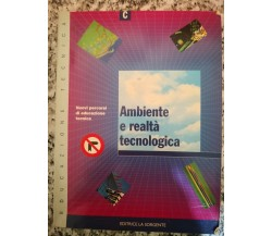 Ambiente e realtà tecnologica vol C di A.a.v.v,  1996,  La Sorgente -F