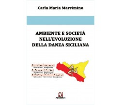 Ambiente e società nell'evoluzione della danza siciliana, Carla Maria Marcimino