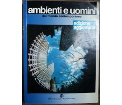 Ambienti e uomini - AA.VV. - Edizioni Scolastiche Bruno Mondadori,1993 - R