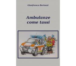 Ambulanze come tassi di Gianfranco Bertozzi,  2020,  Youcanprint