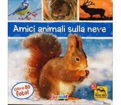 Amici animali sulla neve. Ediz. illustratadi Aa.vv.,  2017,  Macro Junior