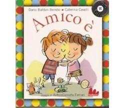 Amico è. Con CD Audio -  Dario Bembo, Caterina Caselli,  2012,  Gallucci - C
