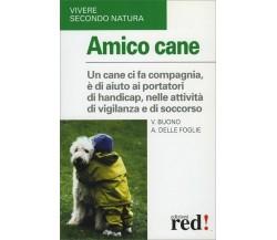 Amico cane di Vito Buono, Angela Delle Foglie,  2004,  Edizioni Red!