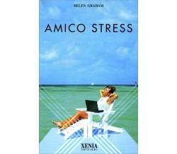 Amico stress di Helen Graham,  1998,  Xenia Edizioni