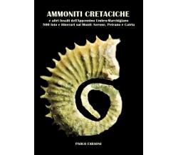 Ammoniti cretaciche -  Paolo Faraoni,  2020,  Youcanprint