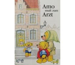 Amo Muss zum Artz  di R. Liebscher, I. Drobny, W. Prick,  Grunenthal - ER