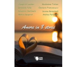 Amore in 8 storie di Aa. Vv.,  2016,  Youcanprint