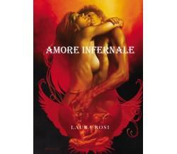 Amore infernale di Laura Rosi,  2021,  Youcanprint