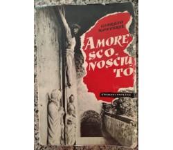 Amore sconosciuto - Giorgio Zottarel, 1956, Edizioni Paoline - S