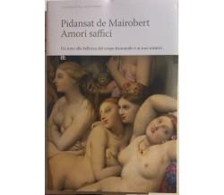 Amori saffici di Pidansat De Mairobert, 2007, Barbera Editore
