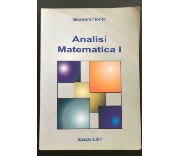 Analisi Matematica I - Giovanni Fiorito,  Spazio Libri - P