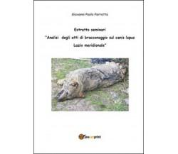 Analisi degli atti di bracconaggio sul Canis lupus Lazio Meridionale. Estratto