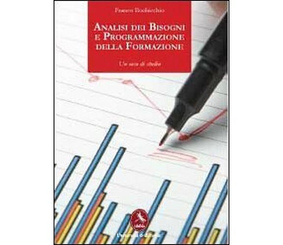 Analisi dei bisogni e programmazione, di Franco Bochicchio,  2012,  Libellula Ed