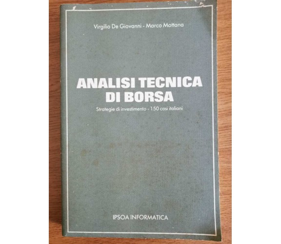 Analisi tecnica di borsa - V. De Giovanni, M. Mottana - Ipsoa - 1988 - AR