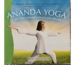 Ananda Yoga, per una consapevolezza più elevata  di Swami Kriyananda,  2012 - ER