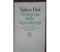 Anatomia della dipendenza - Takeo Doi - Raffaello cortina, 1991 - A