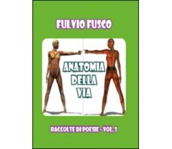 Anatomia della vita di Fulvio Fusco,  2019,  Youcanprint