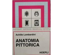 Anatomia pittorica  di Achille Lombardini,  1998,  Hoepli - ER