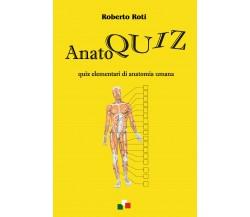 Anatoquiz. Quiz elementari di anatomia umana di Roberto Roti,  2021,  Youcanprin