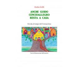 Anche Guido Cencioallegro resta a casa di Giulia Grilli,  2020,  Youcanprint