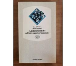 Anche le formiche nel loro piccolo s'incazzano -G. e M. Molinari-Einaudi-1992-AR