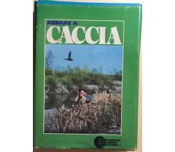 Andare a caccia 1-11+Carta faunistica+carta delle migrazioni di Aa.vv., 1980, Co